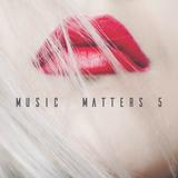 Music Matters 5