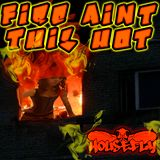 Fire Ain't This Hot  - DJ Housefly