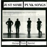 Just Some Punk Songs Garage Special