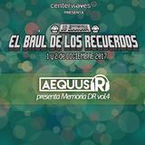 Aequus R presenta Memoria DR vol.4 - El Baúl de los Recuerdos 2017