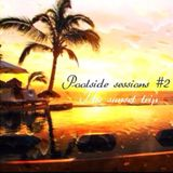 Poolside Sessions #2 (the sunset trip)