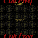 Cult Freq | Flux Vol. 2 : Banal
