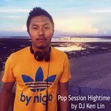 "Pop Session ""Hightime"" by DJ Ken Lin"