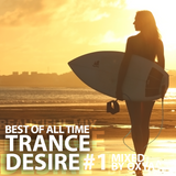 Trance Desire Best of All Time #1 (Mixed by Oxya^)