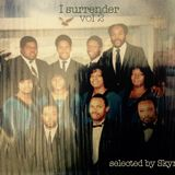 I Surrender part 2 selected by Skymark (100% Gospel 80s)