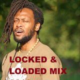 Locked & Loaded Mix 2016