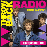 Throwback Radio #8 - DJ CO1 (80's New Wave)