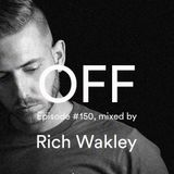 OFF Recordings Podcast Episode #150, mixed by Rich Wakley