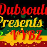 DJ Dubsoulvibe Presents June Vybz 2016
