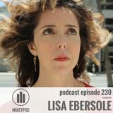 MikeyPod 230 | Filmmaker Lisa Ebersole