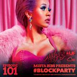 Mista Bibs - #BlockParty Episode 101 (Current R&B & Hip Hop) (Follow me on Insta @MistaBibs)