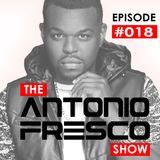 Antonio Fresco Show - Episode 018