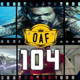 OAF 104: San Diego Comic Con 2018