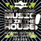 hitXLDaniel - Music Is In The House, Vol. 4 (PROMOTION-Mix)