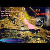 Rock It Music Mix-Part 2-the Slow mix