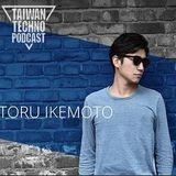 Taiwan Techno Podcast @ 140 -  Toru Ikemoto -Djmix 2018-10-12