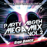 Party Abgeh Megamix Vol.2 - mixed by Giga Dance