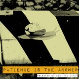 Patience is the answer