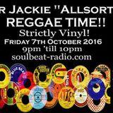7/10/2016 ALL VINYL! REGGAE TIME! DJ Jackie Allsorts AKA Daddyvinyl CHAT FREE!