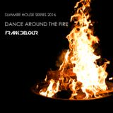 Dance Around The Fire