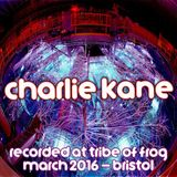 Charlie Kane - Recorded at Tribe of Frog March 2016
