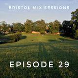 Bristol Mix Sessions - Episode 29