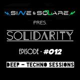 Sine & Square Pres. Solidarity #012 (Deep - Techno Sessions)