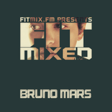 Fit Mixed: Bruno Mars