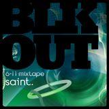 BLKOUT mixtape (June 2011) by saint.