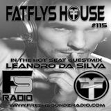 FatFlys House Podcast #115 In The Hot Seat With LEANDRO DA SILVA
