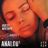 Guest Mixtape #1 | Audrey x ANALOG/MTL