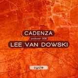Cadenza Podcast 005 (Cycle) - Lee Van Dowski