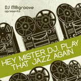 DJ MBgroove apresenta: Hey DJ, play that jazz again !
