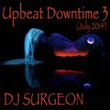 DJ Surgeon - Upbeat Downtime 3 (July 2014)