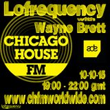 Wayne Brett's Lofrequency Show on Chicago House FM 10-10-15