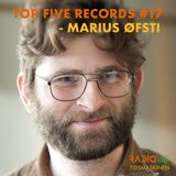 Top Five Records #17 - Marius Øfsti