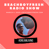 BeachBoyFresh Show #106 (3.4.2020) DreamLiving: Women's History Month--Netflix's She Did That