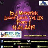 Lazer Lunchtime with DJ Maverick Vol. LIX (Part 1) 14.04.2019