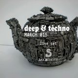 DEEP &  TECHNO ... MARZO 2015 ... LIVE DJ SET ... SAX SCUOTTO
