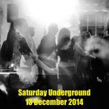 Saturday Underground - 13 December 2014