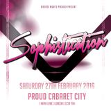 Sophistication: Sat 27th Feb 2016 @ Proud Cabaret City [London]