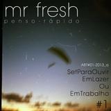 Mr Fresh - 2013 - UmSetParaOuvirEmLazerOuEmTrabalho#1