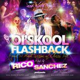 Ol'Skool Flashback - DJ Rico Sanchez (30min. Session)