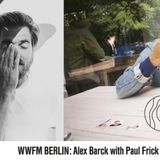 WW Berlin: Alex Barck with Paul Frick & Kinship // 02-10-2018
