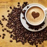 CAFE SÁNG - YÊU VÀ THƯƠNG