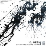 DJ Mess - Electro Wave 2017 (May Edition)