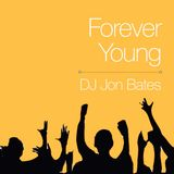 FOREVER YOUNG - House DJ Mix Set - DJ Jon Bates - June 2015