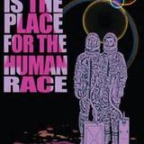 Space Is The Place For The Human Race