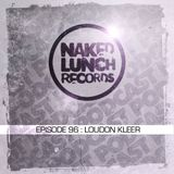 Naked Lunch PODCAST #096 - LOUDON KLEER