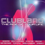 CLUBLAND - THE RIDE OF YOUR LIFE (CD1)